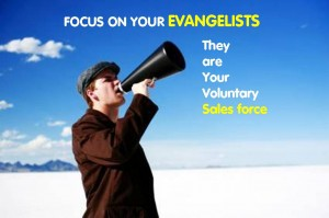 Focus on your Evangelists!!!