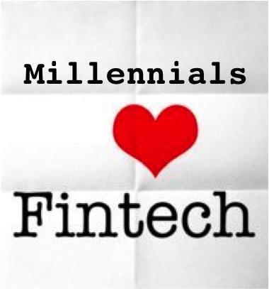 Millennials Love Fintech